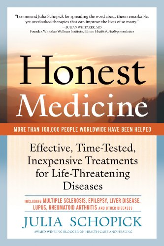 Honest Medicine: Effective, Time-Tested, Inexpensive Treatments for Life-Threatening Diseases (Effective Medicine)