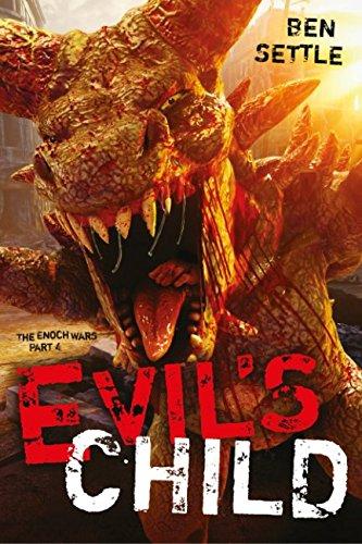 Evil's Child: The Enoch Wars, Book 4 [Ben Settle] (Tapa Blanda)