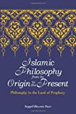 Islamic Philosophy from Its Origin to the Present, Seyyed Hossein Nasr, 0791468003