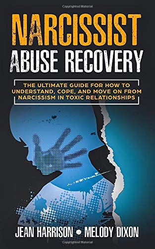 Narcissist Abuse Recovery  The Ultimate Guide For How To Understand Cope And Move On From Narcissism In Toxic Relationships  Narcissist And Codependent Band 1