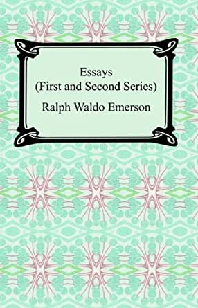 essays by ralph waldo emerson first and second series Essays ~ first series ralph waldo emerson london: j m dent and company/ aldine house, 1903 third edition hardcover very good vi, 288 pages the temple classics series edited by israel gollancz third edition, september, 1903 dark blue cloth with gilt lettering and decoration on spine top edge gilt condition.