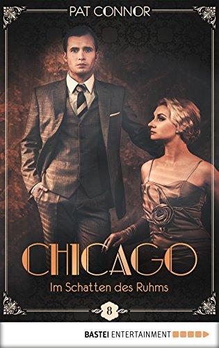 Chicago - Im Schatten des Ruhms (Die Krimi-Serie in den Zwanzigern 8)