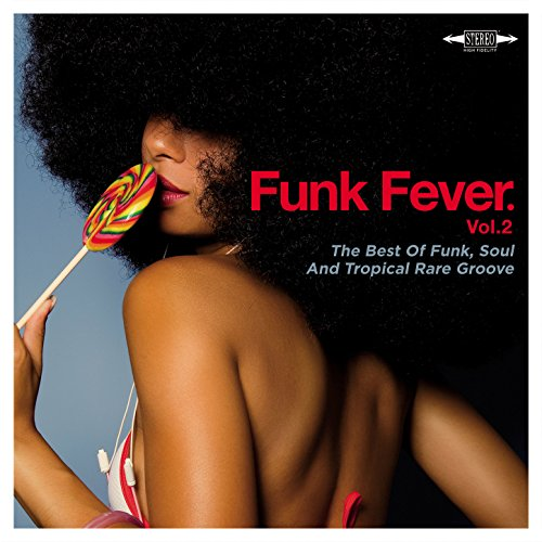 Funk Fever Vol.2: The Best Of Funk, Soul And Tropical Rare Groove