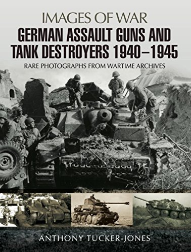 German Assault Guns and Tank Destroyers 1940 - 1945 (Images Of War)