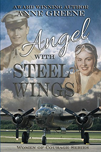 Angel With Steel Wings: Women of Courage Series by [Greene, Anne]
