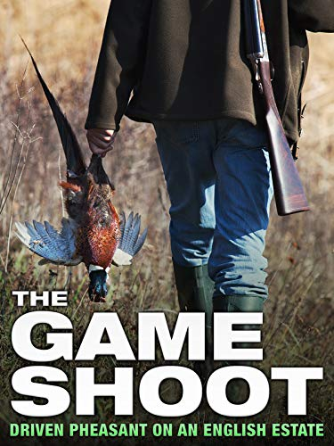 - The Game Shoot: Driven Pheasant on an English Estate