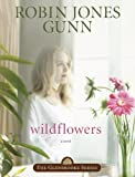Front cover for the book Wildflowers by Robin Jones Gunn
