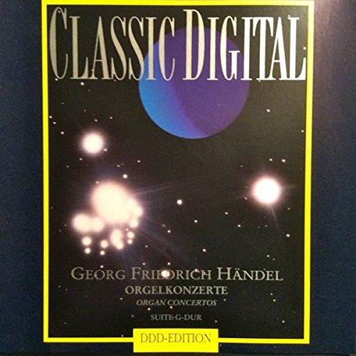 - Georg Friedrich Händel - Orgelkonzerte / Suite In G - Classic Digital - 140 236-2