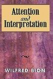 Attention and Interpretation, Wilfred R. Bion, 1568217145