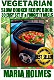Vegetarian Slow Cooker Recipe Book, Maria Holmes, 1494477378