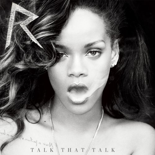 Rihanna - Talk That Talk [deluxe] [edited] By Rihanna (2011-11-21) - Zortam Music