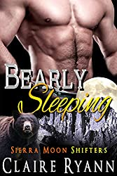 Bearly Sleeping: Sierra Moon Shifters