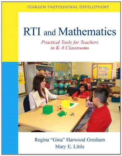 RTI and Mathematics: Practical Tools for Teachers in K-8 Classrooms (Pearson Professional Development)