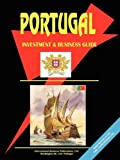 Portugal Investment and Business Guide, Usa Ibp, 073978708X