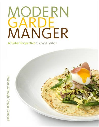 Modern Garde Manger: A Global Perspective by Robert B Garlough, Angus Campbell