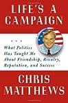 Life's a Campaign: What Politics Has...