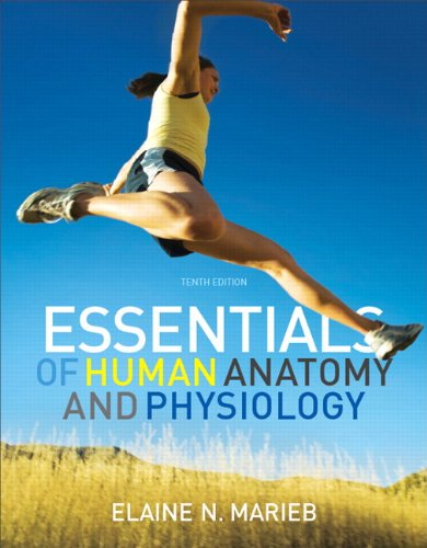 Essentials of Human Anatomy & Physiology with MasteringA&P, 10th Edition (Essentials Of Human Anatomy & Physiology 10th Edition)