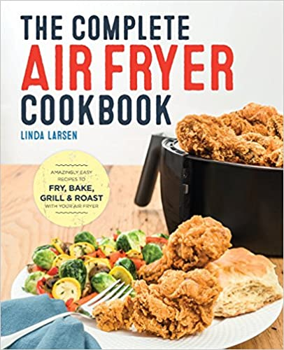 Free download the complete air fryer cookbook amazingly easy ebook the complete air fryer cookbook amazingly easy recipes to fry bake grill and roast with your air fryer tags forumfinder Gallery