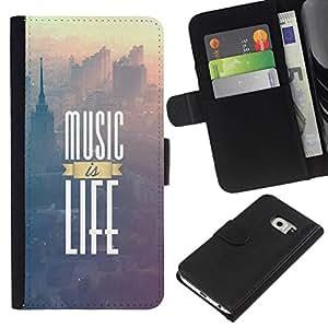 // PHONE CASE GIFT // Moda Estuche Funda de Cuero Billetera Tarjeta de crédito dinero bolsa Cubierta de proteccion Caso Samsung Galaxy S6 EDGE / Music Is Life Poster /