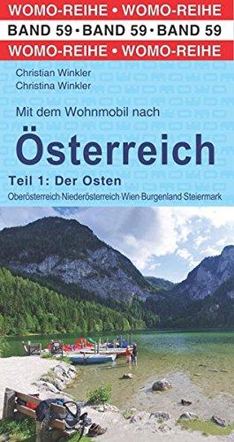 Mit dem Wohnmobil nach Österreich: Teil 1: Der Osten (Womo-Reihe) Taschenbuch – 1. Februar 2015 Christian Winkler Christina Winkler 3869035935 Reiseführer