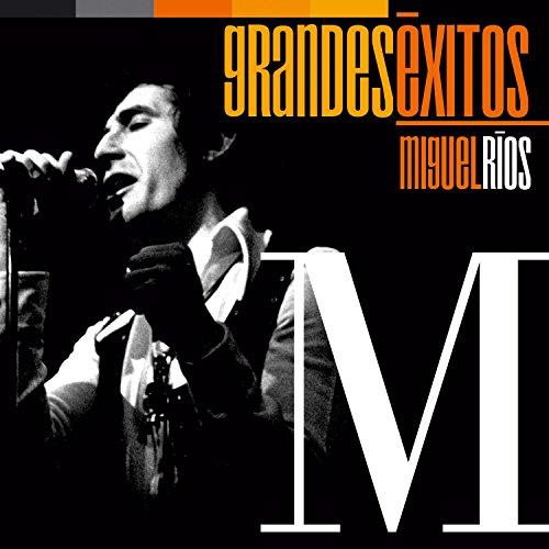 ... Grandes Éxitos: Miguel Ríos
