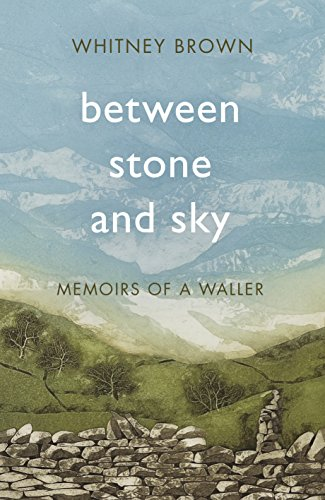 Constable Between Stone Sky Memoirs a Waller Hardc