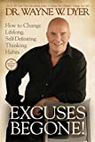 img - for Excuses Begone!: How to Change Lifelong, Self-Defeating Thinking Habits book / textbook / text book