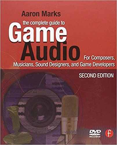 The complete guide to game audio second edition for composers the complete guide to game audio second edition for composers musicians sound designers game developers gama network series 2nd edition fandeluxe Images