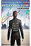 Investing Accordingly To The Motley Fool Guide For Beginners: All The Essential Key Points For Busy People!