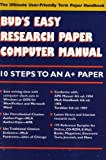 Bud's Easy Research Paper Computer Manual for IBM PC : The Ultimate User-Friendly Term Paper Handbook, Baron, Alvin, 0960943676