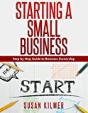 Step by Step Guide to Starting a Small Business