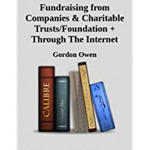 Fundraising from Companies & Charitable Trusts/Foundation + Through The Internet