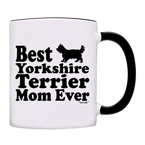 (Mug Best Yorkshire Terrier Mom Ever Gift Coffee Mom Mug-0063-Black)