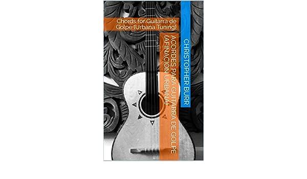 Acordes para Guitarra de Golpe (Afinación Urbana): Chords for ...