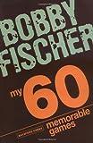 My 60 Memorable Games, Bobby Fischer, 190638830X