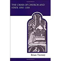The Crisis of Church and State, 1050-1300 (Medieval academy reprints for teaching) (MART: The Medieval Academy Reprints for Teaching)