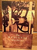 The Medieval Machine: Industrial Revolution of the Middle Ages