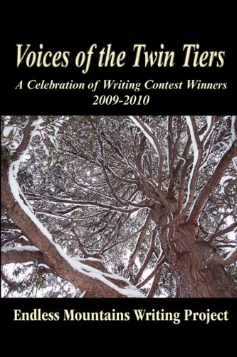 Voices of the Twin Tiers: A Collection of Writing Contest Winners 2009-2010 PDF