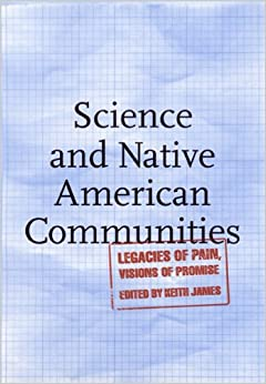 Book Science and Native American Communities: Legacies of Pain, Visions of Promise