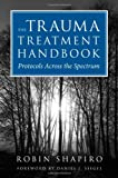 The Trauma Treatment Handbook: Protocols Across the Spectrum (Norton Professional Books (Hardcover))