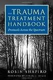 The Trauma Treatment Handbook: Protocols Across the
