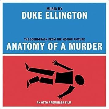Anatomy Of A Murder - Anatomia De Un Asesinato : Duke Ellington ...