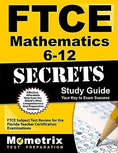 ftce mathematics 6 12 secrets study guide ftce subject test review rh amazon com ftce math 6-12 study guide ftce math 6-12 study guide
