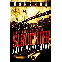 San Francisco Slaughter (HANGMAN Book 1)