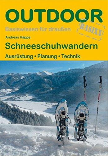 Schneeschuhwandern  Ausrüstung · Planung · Technik  Basiswissen Für Draußen