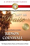 img - for Let Us Praise (A Spirit-Filled Classic): The Purpose, Pattern, Power, And Permanence Of Praise book / textbook / text book
