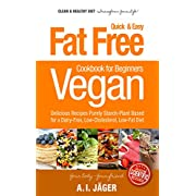 Vegan Cookbook for Beginners: Fat Free Quick & Easy Vegan Recipes