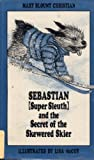 Sebastian Super Sleuth and the Secret of the Skewered Skier
