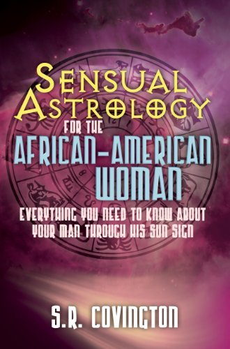 Books : Sensual Astrology for the African American Woman by S.R. Covington (2011-10-01)