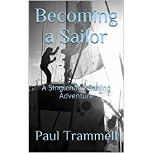 Becoming a Sailor: A Singlehand Sailing Adventure